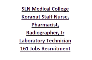 SLN Medical College Koraput Staff Nurse, Pharmacist, Radiographer, Jr Laboratory Technician 161 Govt Jobs Recruitment 2017