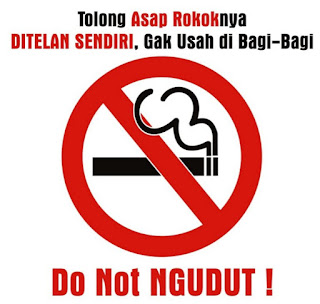 Asap Rokok Jangan Dibagi-bagi (Do Not Ngudud)