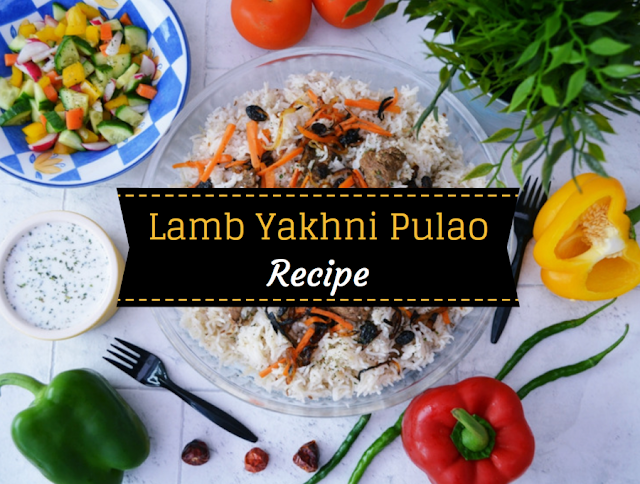 Lamb Yakhni Pulao Recipe