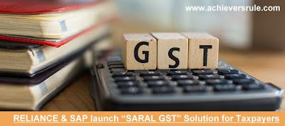 "Reliance & SAP launch ""SARAL GST"" Solution - All You Need to Know for SBI PO, IBPS PO, NIACL ASSISTANT, NICL AO, BANK OF BARODA PO, SSC CGL"