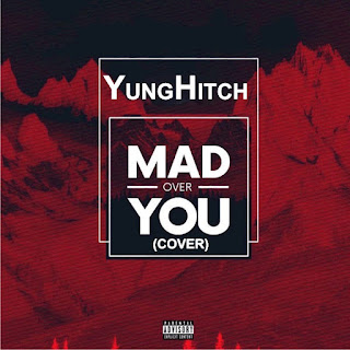 "Music Yung Hitch - ""Mad Over You"" (Cover)"