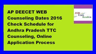 AP DEECET WEB Counseling Dates 2016 Check Schedule for Andhra Pradesh TTC Counseling, Online Application Process