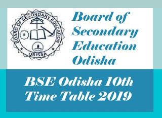 BSE Odisha 10th Time table 2019, Odisha 10th Board Exam Time table 2019, HSC Odisha Time table 2019,