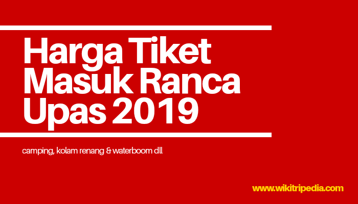 Harga Tiket Masuk Kampung Cai Ranca Upas Ciwidey Bandung