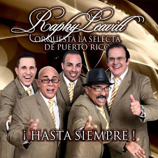 ¡HASTA SIEMPRE! - RAPHY LEAVITT Y LA SELECTA (2015)