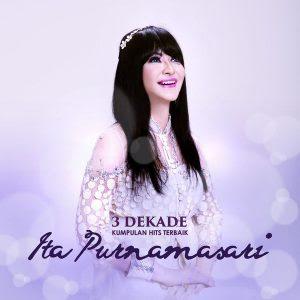 Download Kumpulan Lagu Ita Purnamasari 3 Dekade Mp3 Terbaru