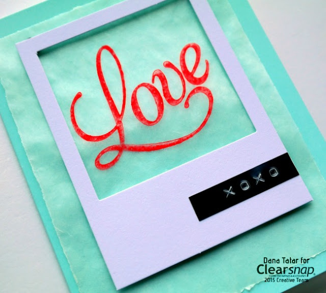 Stamped Glassine Love Valentines Day Card by Dana Tatar for Clearsnap