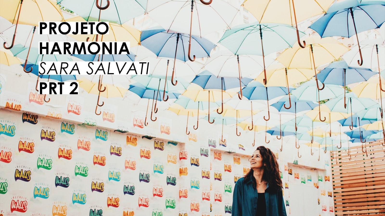PROJETO HARMONIA (EP. 2): Sara Salvati - PRT 2