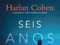 """Resenha: """"Seis Anos Depois"""" - Harlan Coben"""
