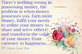 money is known in different ways, Gopal Gaur Das Quote, bilati babu quote