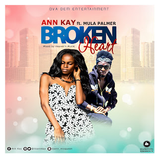 Ann Kay ft. Mula Palmer- Broken Heart (Mixed by Heaven Musik)