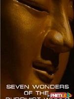 Bảy Kỳ Quan Của Thế Giới Phật Giáo