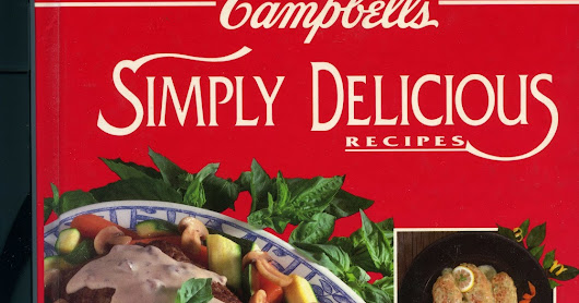 Campbell's Simply Delicious Recipes. 1992 Edition