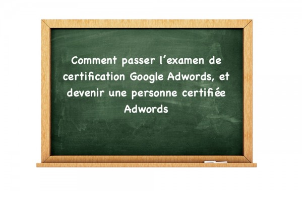 google adwords   comment r u00e9ussir les examens de certification adwords