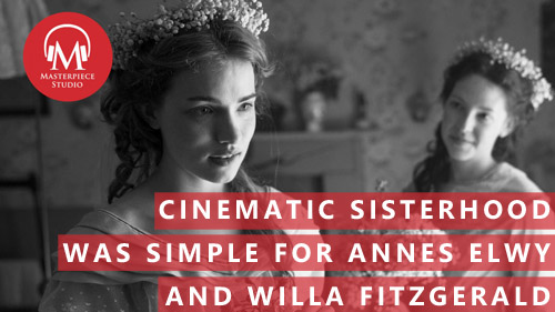 Cinematic Sisterhood Was Simple For Annes Elwy and Willa Fitzgerald