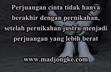 Perjuangan cinta tidak hanya berakhir dengan pernikahan, setelah pernikahan justru menjadi perjuangan yang lebih berat