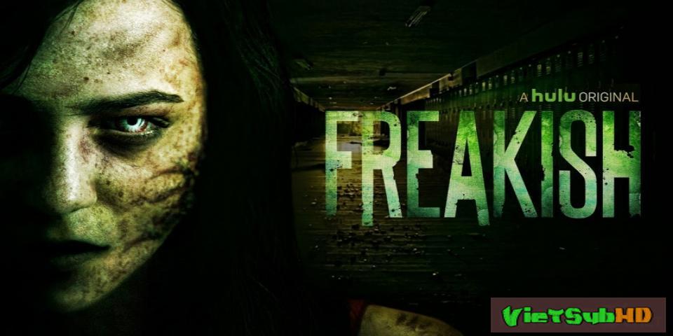 Phim Quái Đản (phần 1) Tập 9/10 VietSub HD | Freakish (season 1) 2016