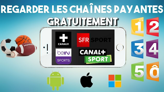 (TUTO) Comment Regarder Toutes les Chaînes TV Payantes Gratuitement ?! ( Bein Sport, TF1...)