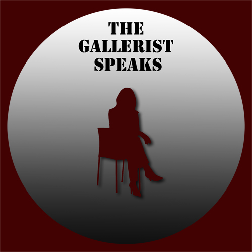 The Gallerist Speaks