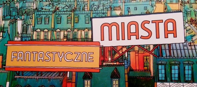 kolorowanka fantastyczne miasta