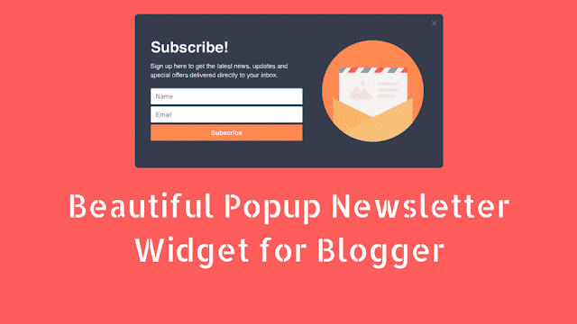 How to Create a Blogger Popup Email Newsletter Widget for Free