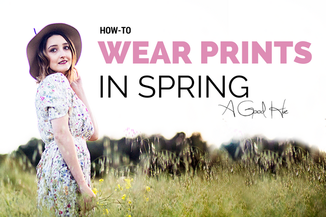How-To Wear Prints in Spring