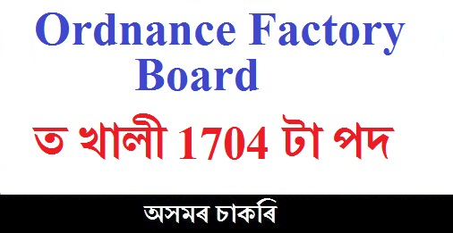 Ordnance Factory Board of Indian Recruitment of 1704 No. Chargeman Posts