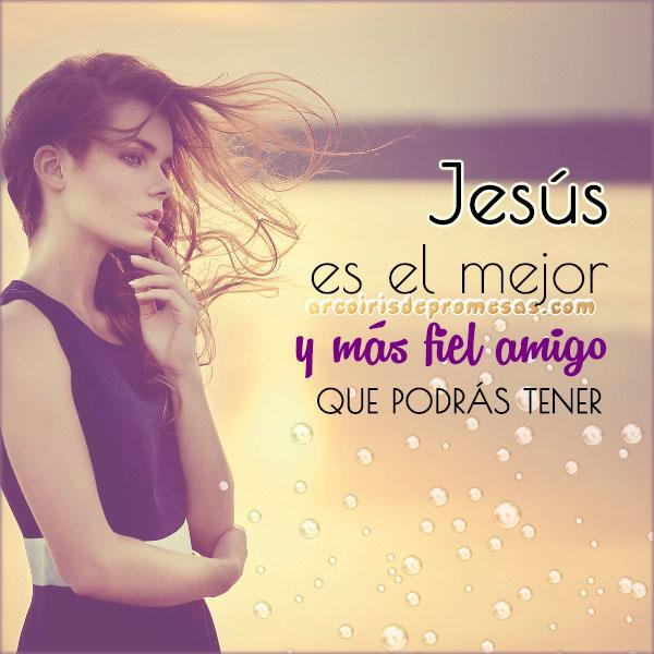 jesús es mi fiel amigo mensajes de aliento con imágenes arcoiris de promesas