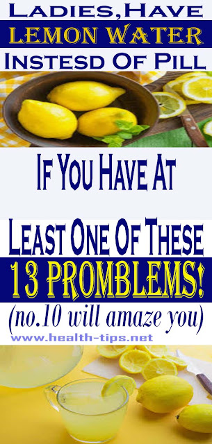 Drink detox lemon water instead of pills if you have one of these 13 problems#NATURALREMEDIES