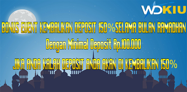 Bonus Event Ramadhan Kembalikan Deposit Hingga 150%