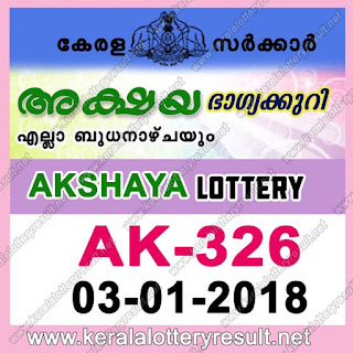 KERALA LOTTERY, kl result yesterday,lottery results, lotteries results, keralalotteries, kerala lottery, keralalotteryresult,   kerala lottery result, kerala lottery result live, kerala lottery results, kerala lottery today, kerala lottery result today, kerala   lottery results today, today kerala lottery result, kerala lottery result 03-01-2018, Akshaya lottery results, kerala lottery result   today Akshaya, Akshaya lottery result, kerala lottery result Akshaya today, kerala lottery Akshaya today result, Akshaya   kerala lottery result, AKSHAYA LOTTERY AK 326 RESULTS 03-01-2018, AKSHAYA LOTTERY AK 326, live AKSHAYA   LOTTERY AK-326, Akshaya lottery, kerala lottery today result Akshaya, AKSHAYA LOTTERY AK-326, today Akshaya   lottery result, Akshaya lottery today result, Akshaya lottery results today, today kerala lottery result Akshaya, kerala lottery   results today Akshaya, Akshaya lottery today, today lottery result Akshaya, Akshaya lottery result today, kerala lottery result   live, kerala lottery bumper result, kerala lottery result yesterday, kerala lottery result today, kerala online lottery results, kerala   lottery draw, kerala lottery results, kerala state lottery today, kerala lottare, keralalotteries com kerala lottery result, lottery   today, kerala lottery today draw result, kerala lottery online purchase, kerala lottery online buy, buy kerala lottery online