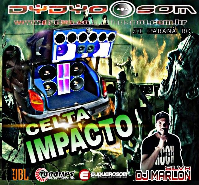 CD CELTA IMPACTO - JI-PARANÁ, RO - DJ MARLON SILVA