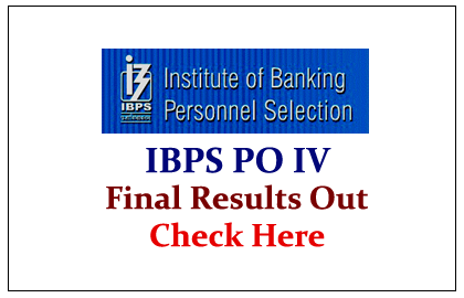 IBPS PO IV Final Results Out