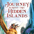 Monday Review: JOURNEY ACROSS THE HIDDEN ISLANDS by Sarah Beth Durst