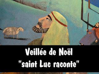 saint luc raconte- veillée de noël