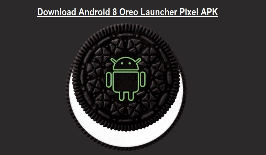 Download Android 8 Oreo Launcher Pixel APK