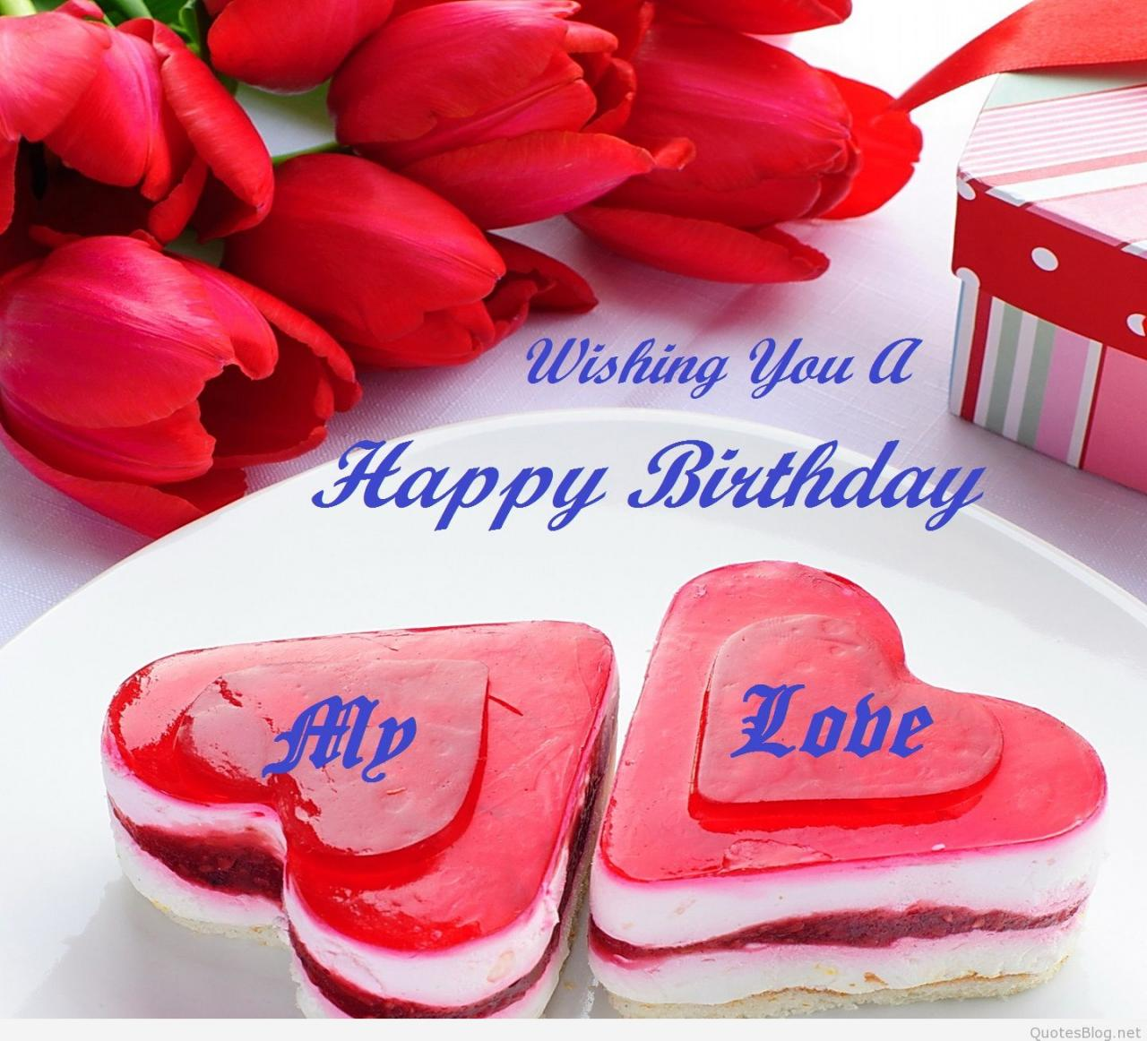 to you my dear love happy birthday to you my love imageshappy birthday to you my love quoteshappy birthday to you my lovely wife happy birthday to you