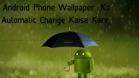 Android-Phone-Ke-Wallpaper-Ko-Automatic-Kaise-Change-Kare