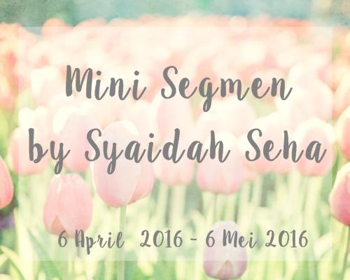 Mini Segmen by Syaidah Seha