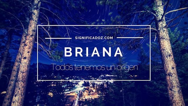 Significado y origen del Nombre Briana ¿Que significa?