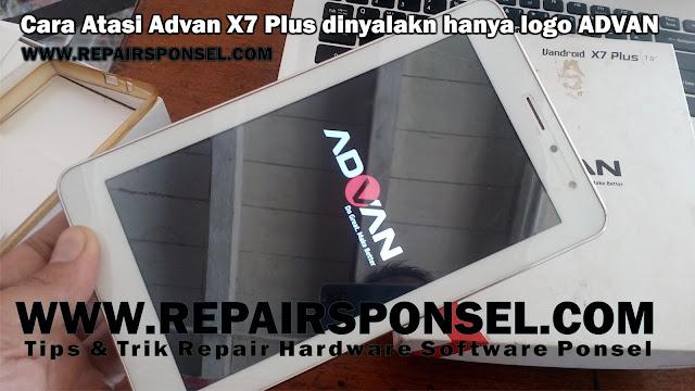 Cara Atasi Advan X7 Plus dinyalakn hanya logo ADVAN