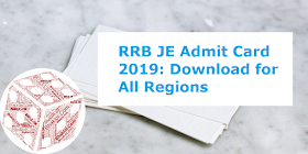 RRB JE Admit Card 2019: Download for All Regions