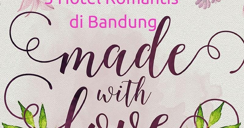 Info Hotel & Flight: 5 Pilihan Hotel Romantis di Bandung