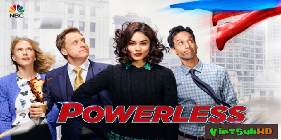 Phim Thế Giới Siêu Anh Hùng (phần 1) Tập 9/10 VietSub HD | Powerless (season 1) 2017