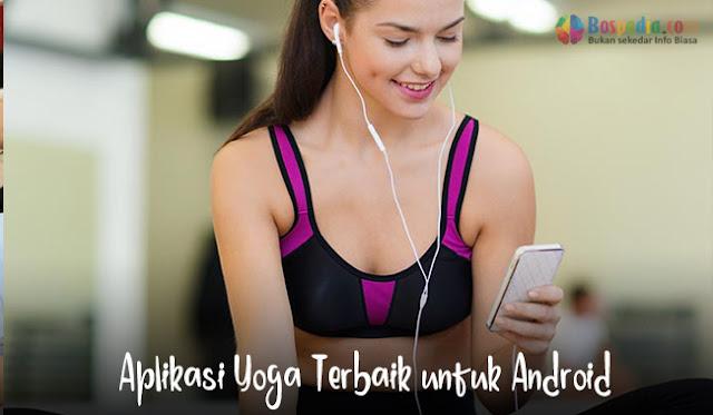 Aplikasi Yoga Terbaik untuk Android