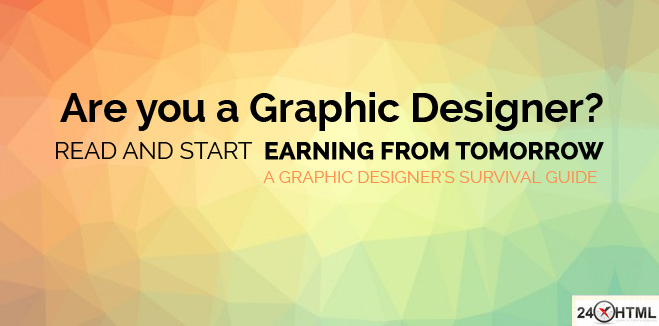 How a Graphic Designer start earning from tomorrow?