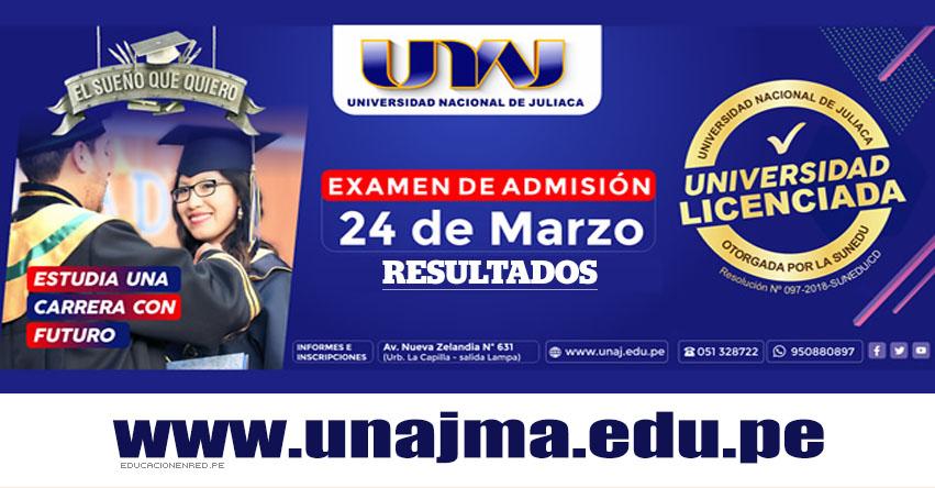 Resultados UNAJ 2019-1 (24 Marzo) Lista de Ingresantes - Examen Admisión Ordinario - Universidad Nacional de Juliaca - www.unaj.edu.pe