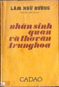 Nhân sinh quan và thơ văn Trung Hoa - Lâm Ngữ Đường