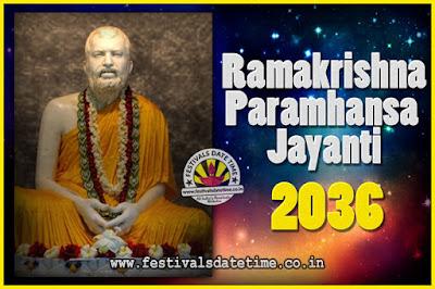 2036 Ramakrishna Paramhansa Jayanti Date & Time, 2036 Ramakrishna Paramhansa Jayanti Calendar
