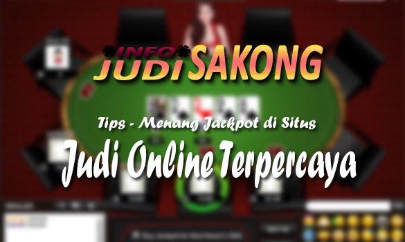 Tips Mendapatkan Jackpot di Situs JUDI ONLINE TERPERCAYA